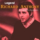 Richard Anthony - Legend: les grands classiques -&nbsp;richard anthony