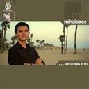 Mihai Stroe - Holding you