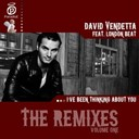 David Vendetta - I've been thinking about you (feat. london beat) (remixes - volume one)