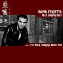 David Vendetta - I've been thinking about you (feat. london beat)