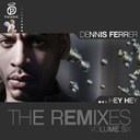 Dennis Ferrer - Hey hey (remix pack, vol. 6)
