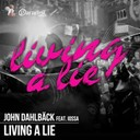 John Dahlback - Living a lie (feat. iossa)