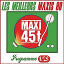 Bandolero / Début De Soirée / Jakie Quartz / Lune De Miel / Magazine 60 / Mc Miker 'g', Deejay Sven / Noé Willer / Pacifique / Paco / Zaak - Maxis 80 : programme 1/25 (les meilleurs maxi 45t des années 80)