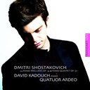 David Kadouch / Quatuor Ardeo - Dmitri Shostakovich : 24 Piano Preludes, Op. 34 / Piano Quintet, Op. 57
