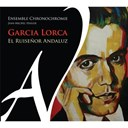 Ensemble Chronochromie - Lorca: el ruisenor andaluz