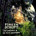 Pierre Schott - Le retour &agrave; la vie sauvage