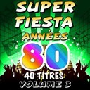 Pop 80 Orchestra / Pop Soleil Orchestra / The Top Orchestra - Super Fiesta Années 80, vol. 3