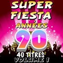 Junior Family / Pat Benesta / Pop 80 Orchestra / Pop 90 Orchestra / Pop Dance Orchestra / Pop Soleil Orchestra / Pop Sun Orchestra / The Romantic Orchestra / The Top Orchestra - Super fiesta années 90, vol. 1