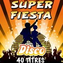 Pat Benesta / Pop 80 Orchestra / The Disco Orchestra / The Top Orchestra - Super fiesta disco (40 titres)