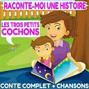 La Compagnie Des Petits Lecteurs - Raconte-moi une histoire : Les trois petits cochons (Conte complet & chansons)