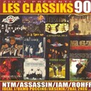 2bal2neg / Arsenik / Ekoue / Fonky Family / Ideal J / Les Littles / Les Sages Po&egrave;tes De La Rue / Lunatic / Minist&egrave;re Amer / Mr R / Oxmo Puccino / Rocca / Rohff - Les classiks 90