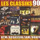 2bal2neg / Arsenik / Ekoue / Fonky Family / Ideal J / Les Littles / Les Sages Poètes De La Rue / Lunatic / Ministère Amer / Mr R / Oxmo Puccino / Rocca / Rohff - Les classiks 90