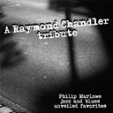 Compilation - A raymond chandler tribute - philip marlowe jazz and blues unveiled favorites