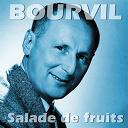 Bourvil / Bourvil, Bruno Pierrette / Bourvil, Georges Guétary - Salade de fruits