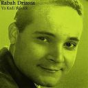 Rabah Driassa - Ya kadi yahdik