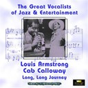 Cab Calloway / Louis Armstrong - Long, long journey (great vocalists of jazz & entertainment - digitally remastered)