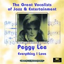Peggy Lee - Everything i love (great vocalists of jazz & entertainment - digitally remastered)