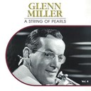 Glenn Miller - A string of pearls, vol. 4