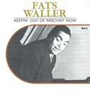 Fats Waller - Keepin' out of mischief now, vol. 2