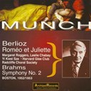 Charles Munch / The Boston Symphony Orchestra - Hector berlioz : romeo & juliette - brahms : symphony no. 2 (boston 1952-1953)
