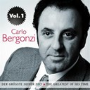 Carlo Bergonzi - Carlo bergonzi: der gr&ouml;&szlig;te seiner zeit, vol. 1