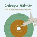 Caterina Valente - Eine musikalische reise um die welt