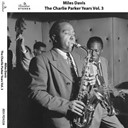Miles Davis - The charlie parker years, vol. 3