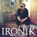 Ironik - Killed me (feat. mclean)