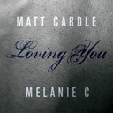 Matt Cardle / Melanie C - Loving you
