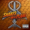 All American Rejects / Cee-Lo Green / Cobra Starship / Coheed And Cambria / Donavon Frankenreiter / Fall Out Boy / Gym Class Heroes / Michael Franti / Panic! At The Disco / Spearhead / The Academy Is / The Bronx / The Sounds / Trevor Rabin - Des serpents dans l'avion  (B.O.F.)