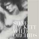 Steve Hackett - Wild orchids (re-issue 2013)