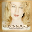 Allison Moorer - allison moorer : the ultimate collection
