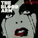The Blood Arm - Lie lover lie (réédition digitale)
