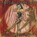 Pascal Comelade - Psicotic music hall