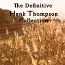 Hank Thompson - The definitive hank thompson collection