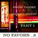 Eddie Valdez, Anthony Malloy - No favors, vol. 1