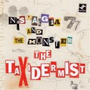 Nostalgia 77 / The Monster - The taxidermist