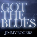 Jimmy Rogers - Got the blues