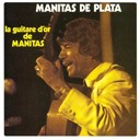 Manitas De Plata - La guitare d'or de manitas