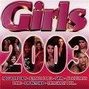 Jennifer Lopez / Julie Zénatti / Kelly Rowland / Las Ketchup / Lorie / Natasha St-Pier / Sarah Connor - Girls 2003