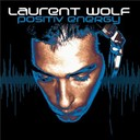 Laurent Wolf - Positiv energy