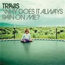 Travis - Why does it always rain on me? ep