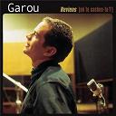 Garou - Reviens (où te caches-tu?)