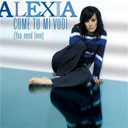Alexia - Come tu mi vuoi (you need love)