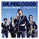 Dr Feelgood - Taking no prisoners (with gypie 1977-81)