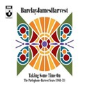 Barclay James Harvest - Taking Some Time On: The Parlophone-Harvest Years