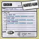 Manfred Mann - Bbc sessions (saturday swings/saturday club recorded 1965)