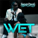 Snoop Dogg - Wet