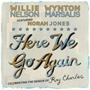 Willie Nelson - Here we go again: celebrating the genius of ray charles