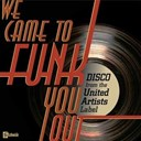 Compilation - We Came To Funk You Out: Disco From The United Artists Label